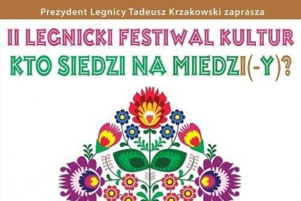 """Legnicki Festiwal Kultur """"Kto siedzi na miedzi(-y)?"""" w tę niedzielę"""