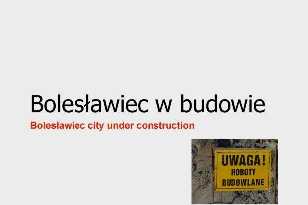 Bolesławiec w budowie