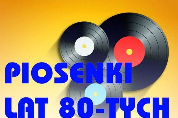 Piosenki lat 80. w CIK Orzeł