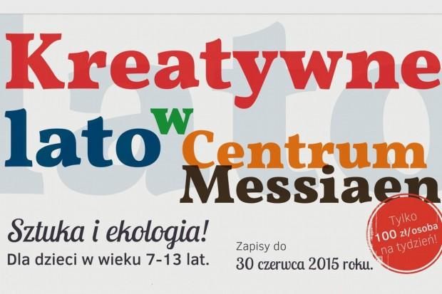 Kreatywne lato w Centrum Messiaen