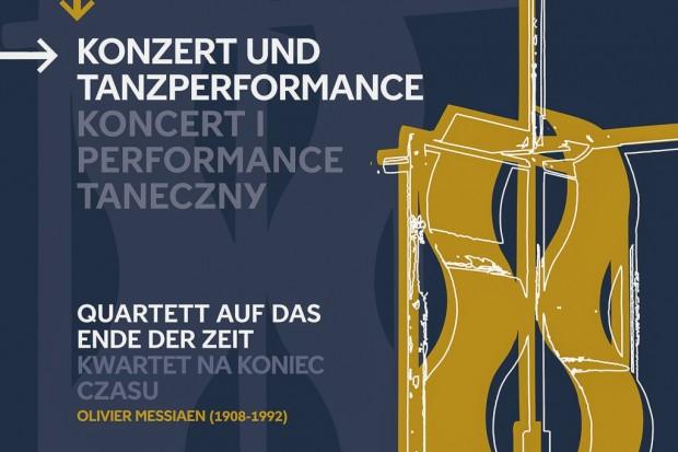 """Koncert i performance taneczny """"Kwartet na koniec czasu"""""""