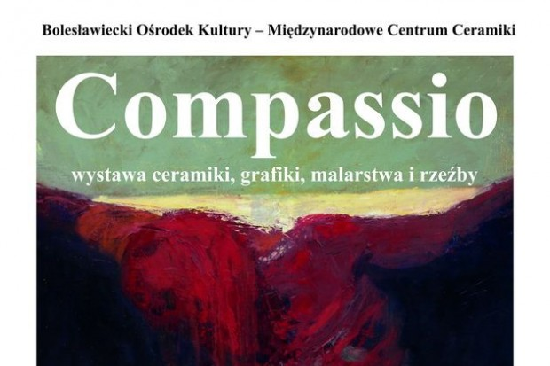 COMPASSIO wystawa ceramiki, grafiki, malarstwa i rzeźby