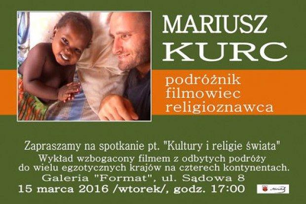 Podróżnik, filmowiec i religioznawca Mariusz Kurc w Galerii Format