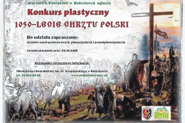 Powiat: konkurs plastyczny z okazji 1050 rocznicy Chrztu Polski