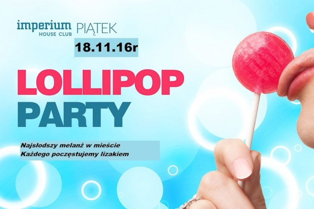 Imperium Lallipop Party rozpoczyna weekend