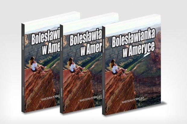 """Przyjdź na premierę książki """"Bolesławianka w Ameryce"""""""