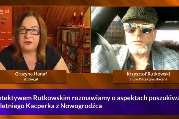 Krzysztof Rutkowski o aspektach poszukiwań Kacperka