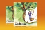 """""""Garbuska"""", mądra bajka na Mikołajki"""