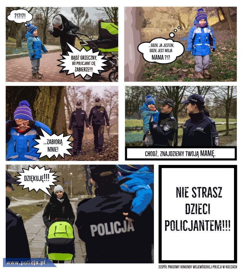 """""""Bądź grzeczny, bo zabierze cię pan policjant!"""""""
